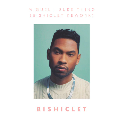 Miguel Sure Thing Bishiclet Rework By Bishiclet Free Download On Toneden