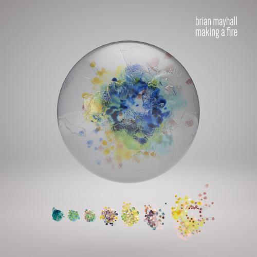 Brian Mayhall - Making a Fire [MESA016]