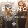 Beyoncé - Yoncé (Electric Bodega Trap Remix)