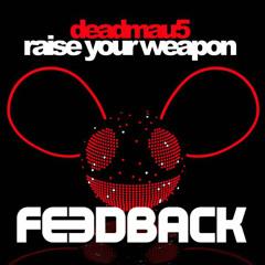 Deadmau5 - Raise Your Weapon (FEEDBACK BOOTLEG) FREE DOWNLOAD 1800 Facebook Followers