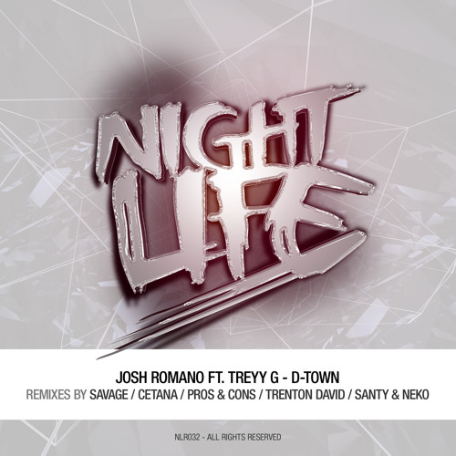 Josh Romano Ft. Treyy G - D-Town [Official Remix Competition] ||   Nightlife Recordings