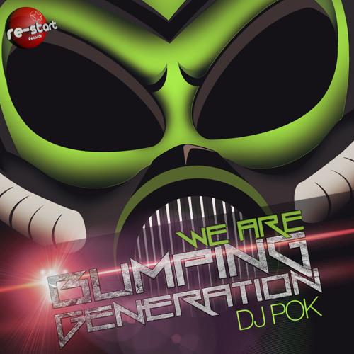 Dj Pok - We Are Bumping Generation (Original Mix)YA A LA VENTA/ON SALE !!