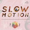 PHOX - Slow Motion (Sylvan Esso Remix)