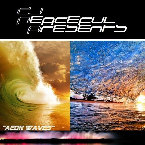 "DJ Peaceful- ""Aeon Waves"""