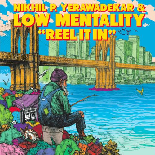 Nikhil P. Yerawadekar & Low Mentality - Reel It In