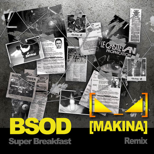 "BSOD - ""Super Breakfast"" (MAKINA Official Remix)"