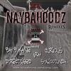 Naybahoodz (Bay B Kane's 18K Crack VIP Mix)