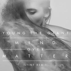 Mind Over Matter (Stint Remix)