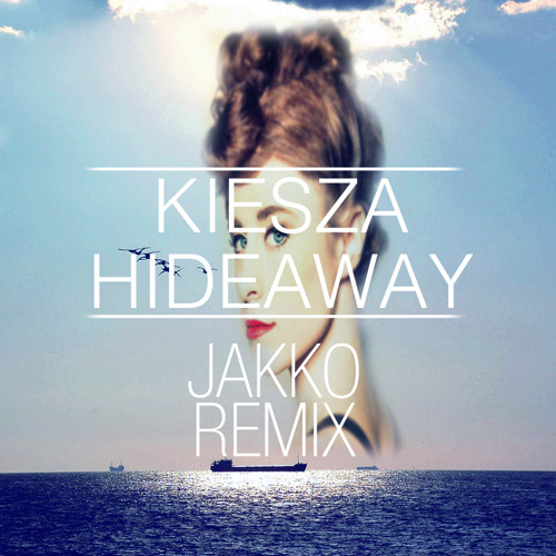 Kiesza - Hideaway (Jakko Remix)