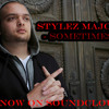 Stylez Major- Sometimes (Prod. By Stylez Major) 2014 new songs