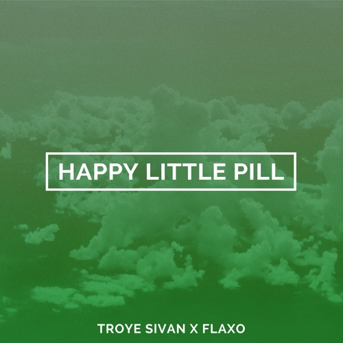 Happy Little Pill (Flaxo Remix)