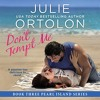 Don't Tempt Me: Pearl Island Series, Book 3 by Julie Ortolon, Narrated by Eva Kaminsky