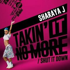 Sharaya J - Takin' It No More