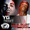 YG Feat. Drake - Who Do You Love (LUDEX REMIX)