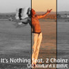 Wiz Khalifa ft 2 Chainz- It's Nothing  (BH1VE Mix)// FREE DOWNLOAD