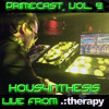 PrimeCast, Vol. 9 // Housynthesis [LIVE from .:Therapy, Miami, LVL1 Grand Opening]