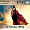 Danny Darko Feat. Jamie Bailey - Stand Up (Grotesque Remix)
