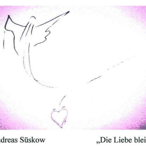 Die Liebe bleibt, Andreas Süskow
