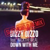 DizzyDizzo - Down With Me ft. NickTheReal (sLothchiLd Official Trap Remix)