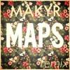 Maroon5 - Maps (Makyr Remix) - Free Download