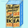 The Extraordinary Journey of the Fakir who got Trapped in an Ikea Wardrobe by Romain Puertola
