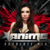 FREE DOWNLOAD: ABSOLUTE MIX #06, by DJ AniMe