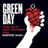 Green Day - Wake Me Up When September Ends (Dazeter Remix)