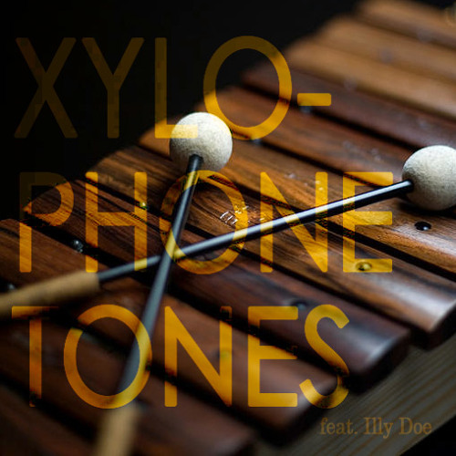 Xylophone Tones (feat. Illy Doe) Produced by [B] Rogers