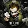 Tha Playah - Why So Serious (HQ)