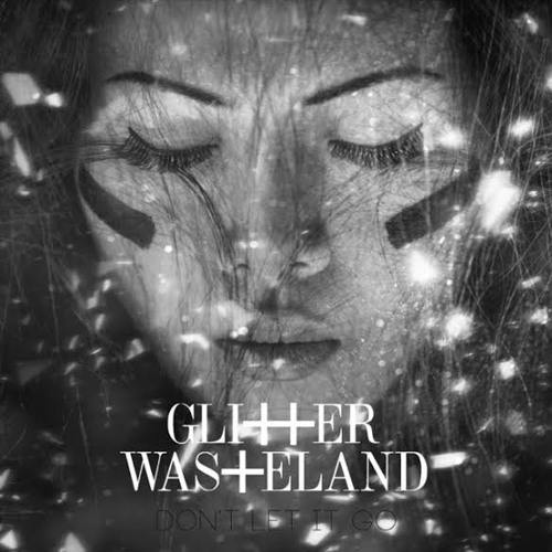 Glitter Wasteland - Don't Let It Go (Punks Jump Up vocal & dub mix)