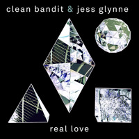 Clean Bandit - Real Love (Ft. Jess Glynne)