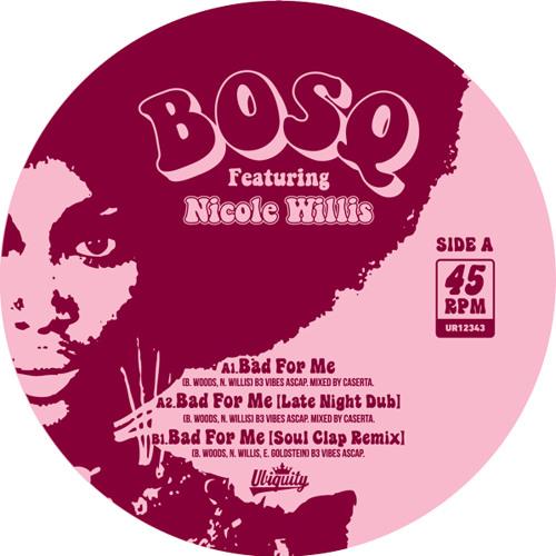 "Bosq ft. Nicole Willis ""Bad For Me (Late Night Dub)"""