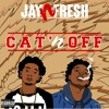 Jay N Fresh - Cat'n Off