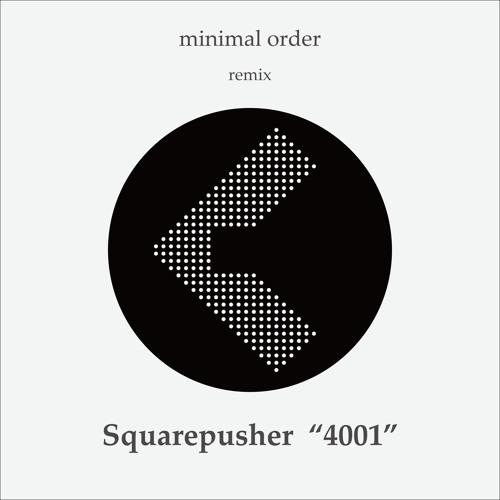 Squarepusher - 4001 (Minimal Order Remix)