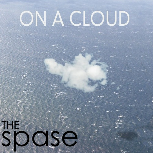 On A Cloud by The Spase