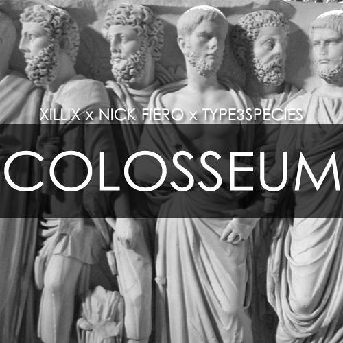 X!ll!X & Nick Fiero ft. Type3Species - Colosseum (Original Mix)
