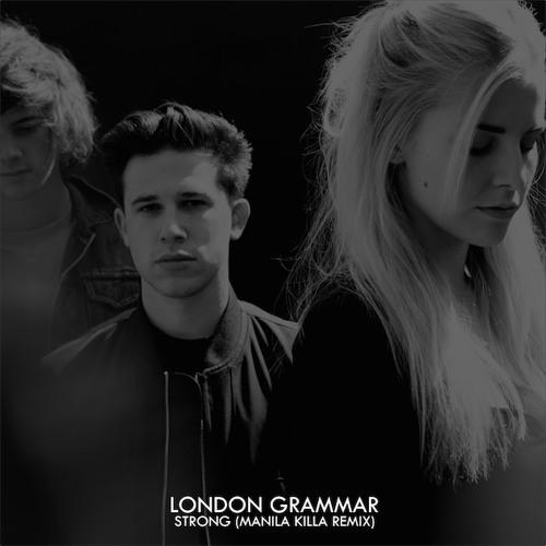London Grammar - Strong (Manila Killa Remix)
