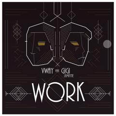 V-way - Work! - Ft. Gigi Lamayne