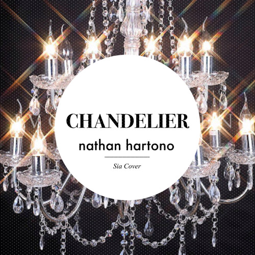 Chandelier sia cover by nathan hartono free listening on chandelier sia cover by nathan hartono free listening on soundcloud aloadofball Image collections