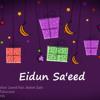 Eidun Saeed - Mesut Kurtis - Maher Zain