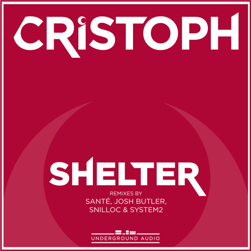 Cristoph - Shelter (The Remixes)