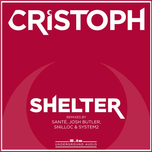 Cristoph - Shelter (Original Mix)