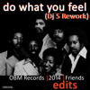 Download Do What You Feel (Dj ''S'' Edit) [ORE005] Mp3