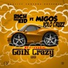 Goin Crazy Remix Ft Rich The Kid And Migos Prod Ke Mp3