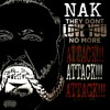 Nak - They Don't Love You No More (Freestyle)