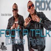 RDX - Foot A Talk (Dance Again)[Juss Kool Prod / VPAL Music 2014]