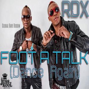 RDX - Foot A Talk (Dance Again)[Juss Kool Prod / VPAL Music 2014]