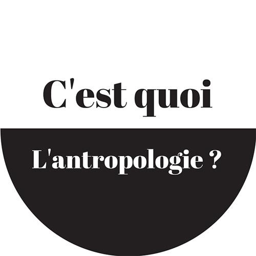 Anthropodcast 9: c'est quoi l'anthropologie ?