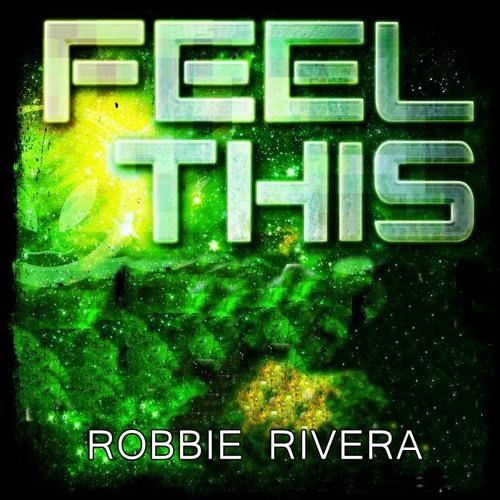 Robbie Rivera - Feel This (DJ Lapetina Madness Dub) #Free Download#