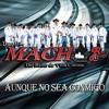 Aunque No Sea Conmigo - Banda Mach 2015
